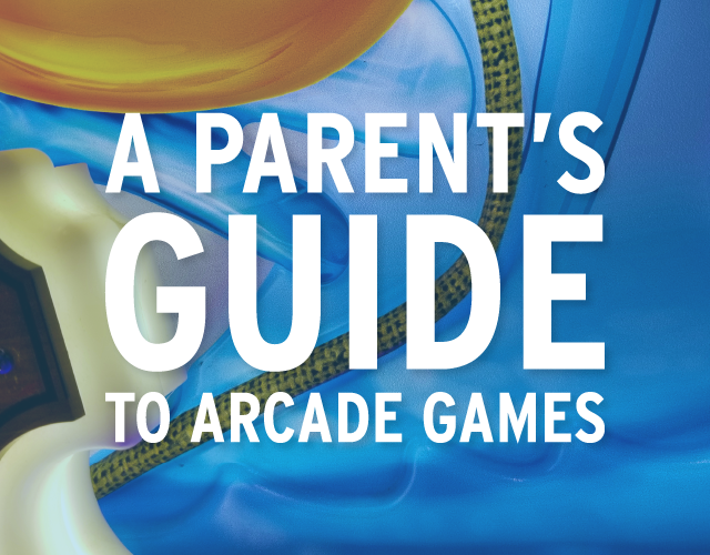 A Parent's Guide to Arcade Games