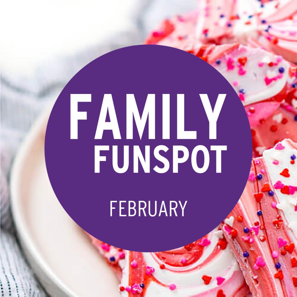 Family FunSpot February