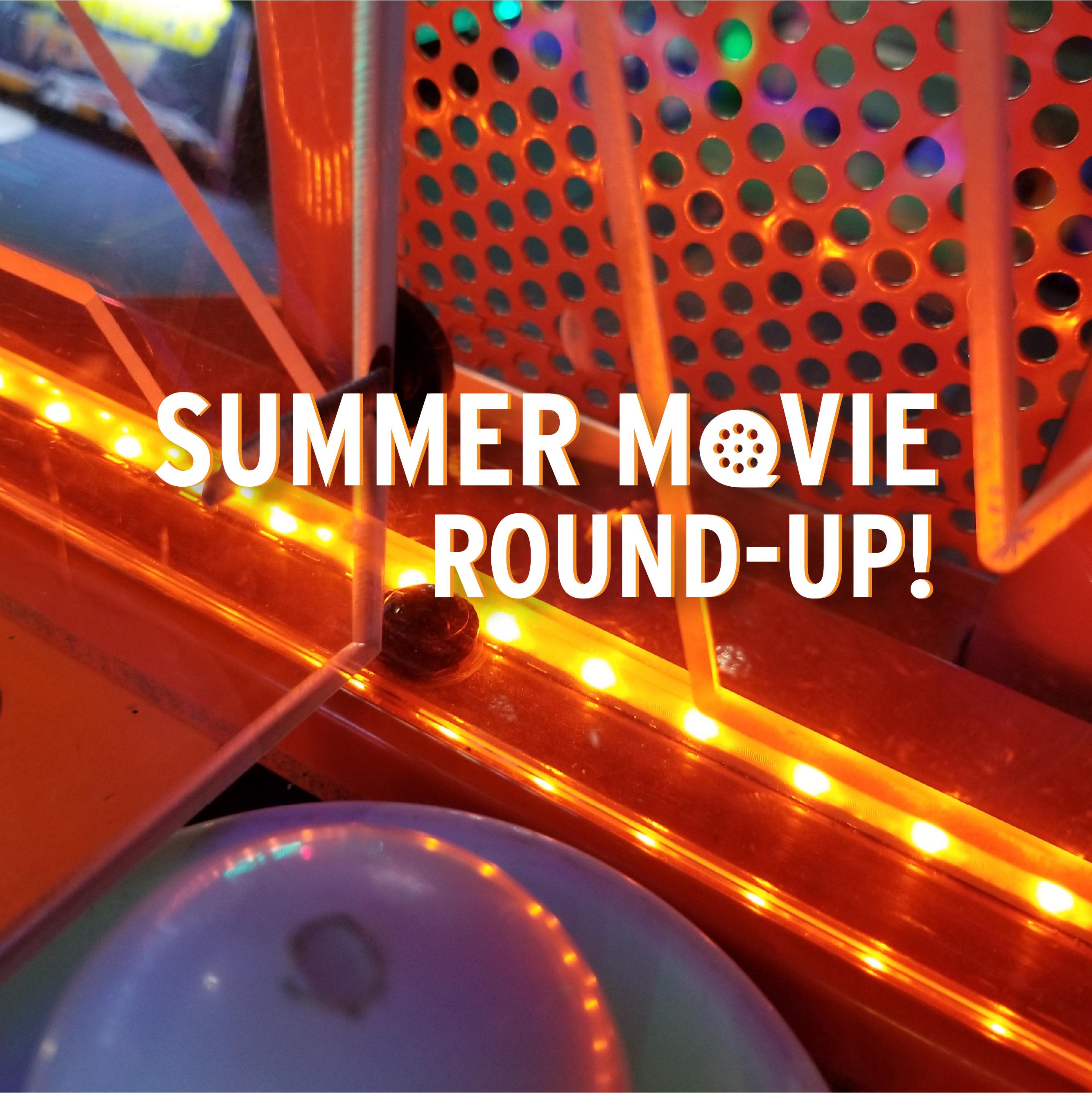 Summer Movie Round-Up!