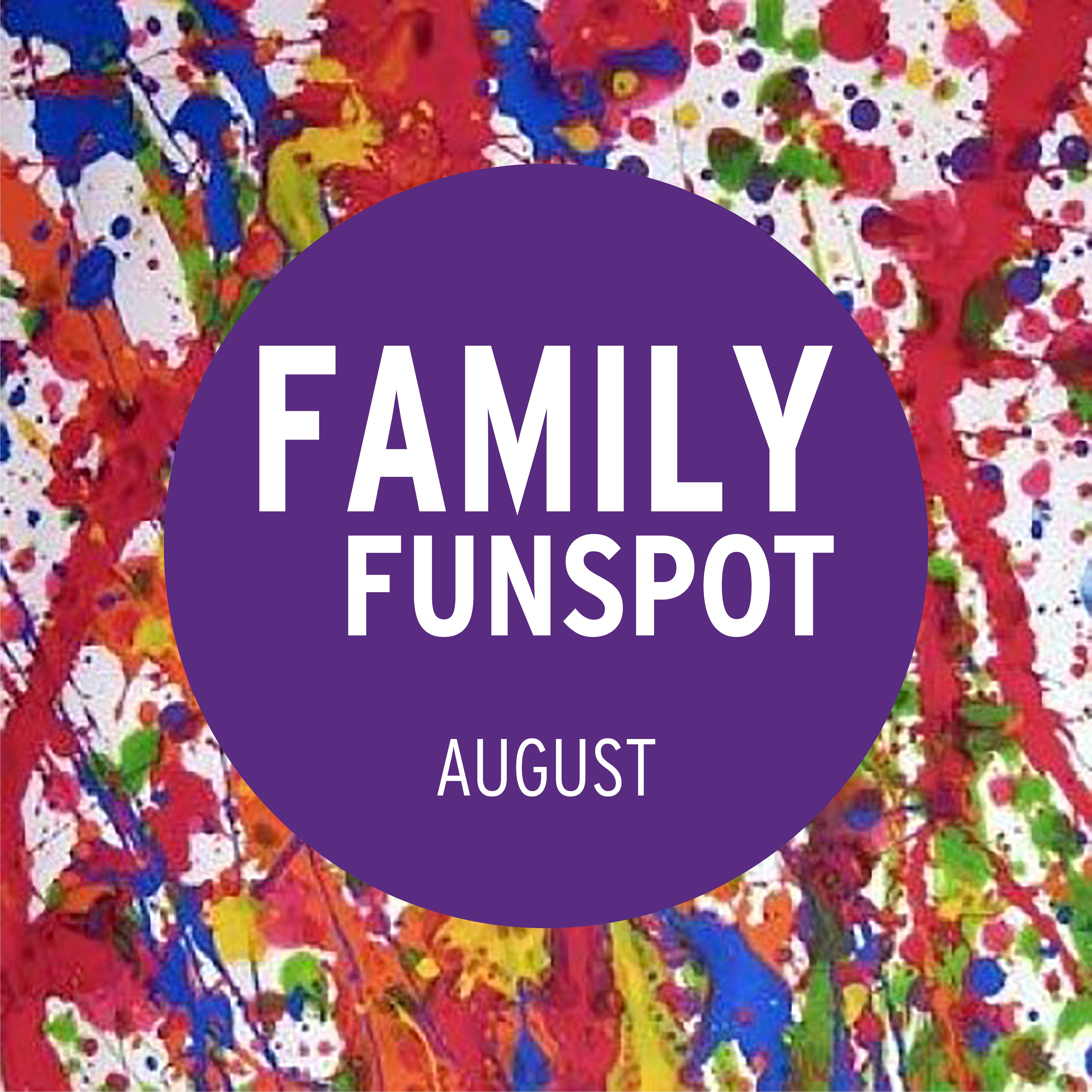 Family FunSpot August