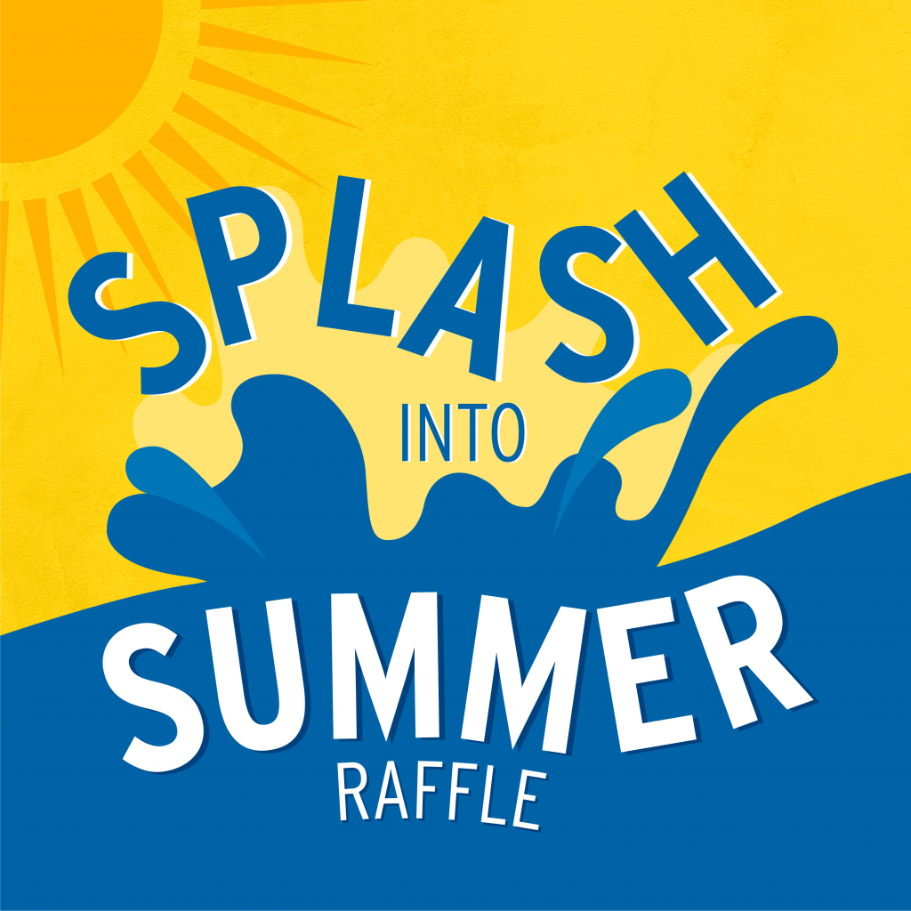 Splash into Summer Raffle
